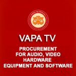 Procurement for Supply, Delivery, Installation and Maintaining of Audio, Video Hardware and Software for VAPA TV